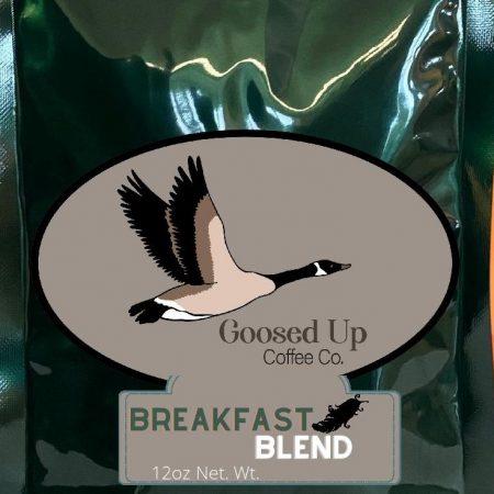 12oz Goosed Up Coffee Breakfast Blend