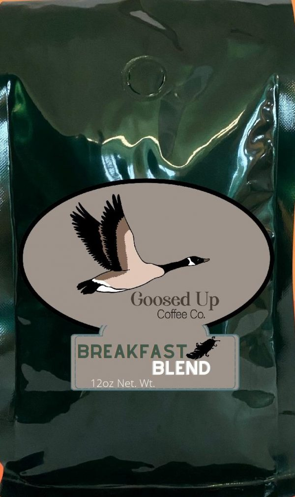 12oz Goosed Up Coffee Breakfast Blend